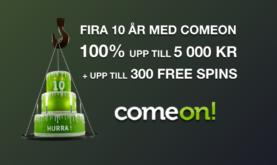 Fira 10 år med Comeon! Kanonerbjudande!